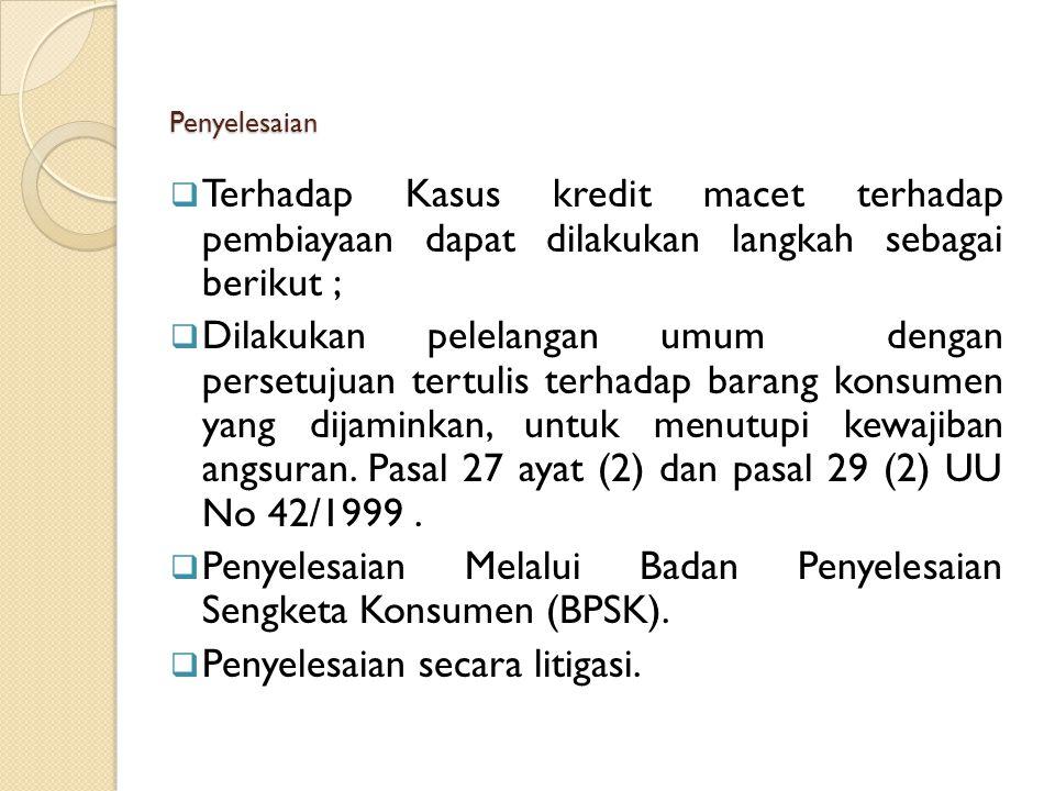 Penyelesaian Melalui Badan Penyelesaian Sengketa Konsumen (BPSK).