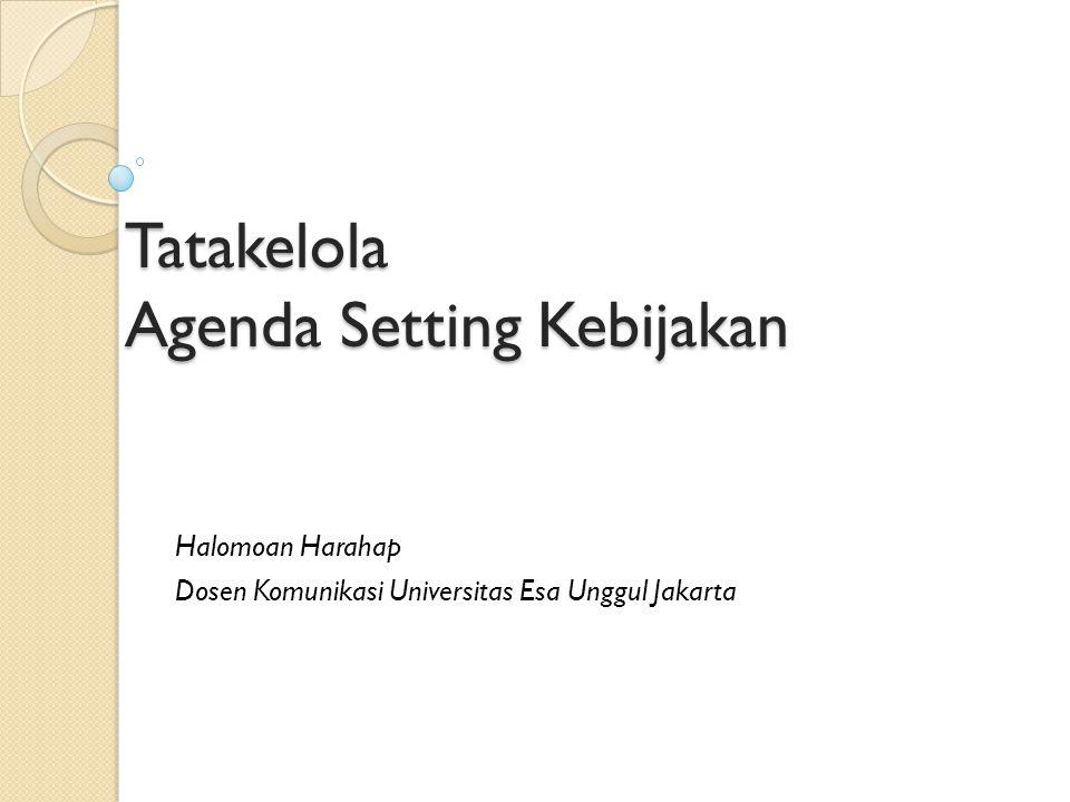 Tatakelola Agenda Setting Kebijakan