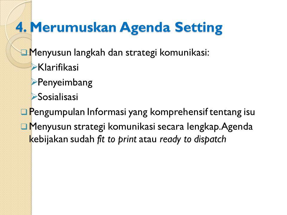 4. Merumuskan Agenda Setting