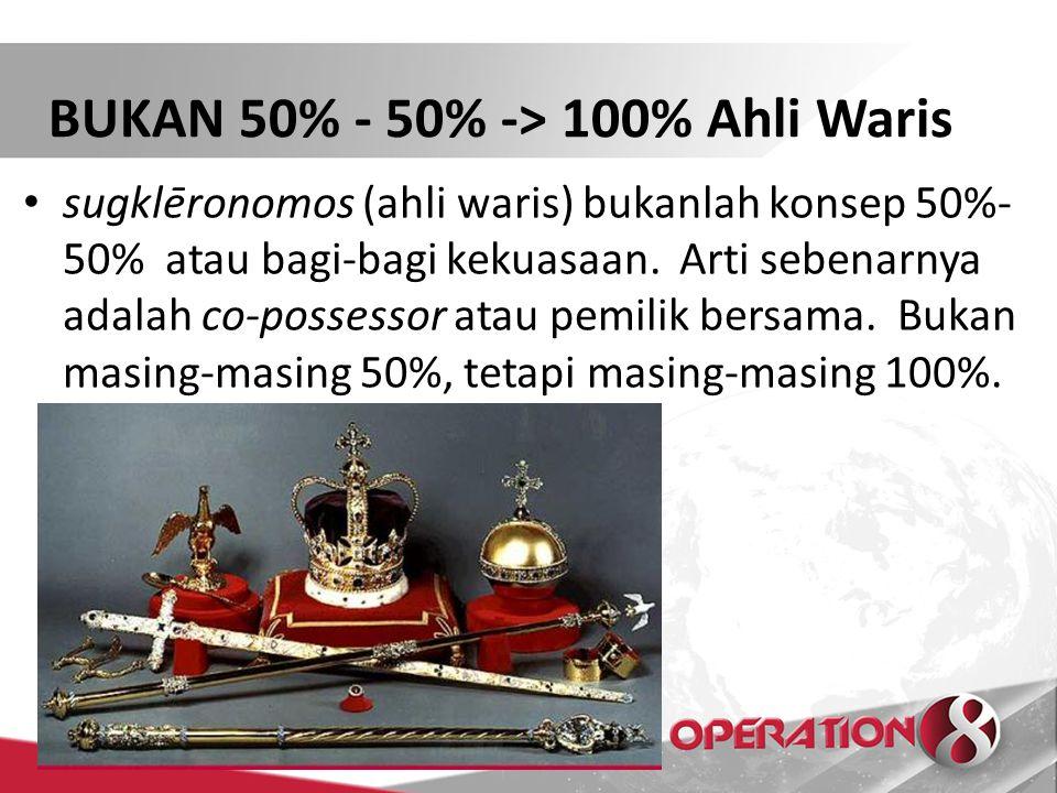 BUKAN 50% - 50% -> 100% Ahli Waris