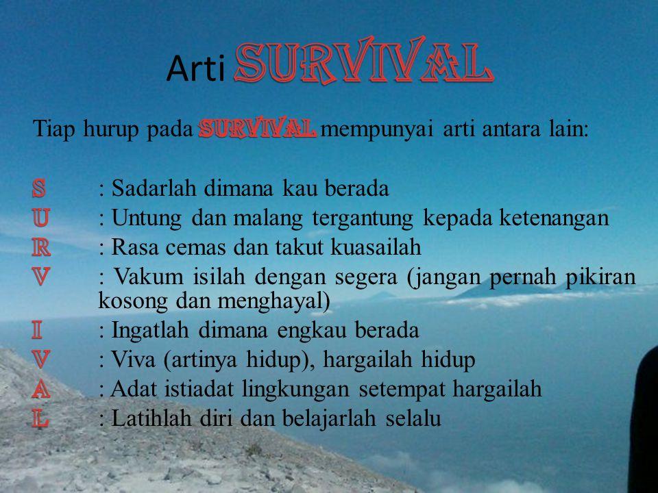 Arti SURVIVAL Tiap hurup pada SURVIVAL mempunyai arti antara lain: