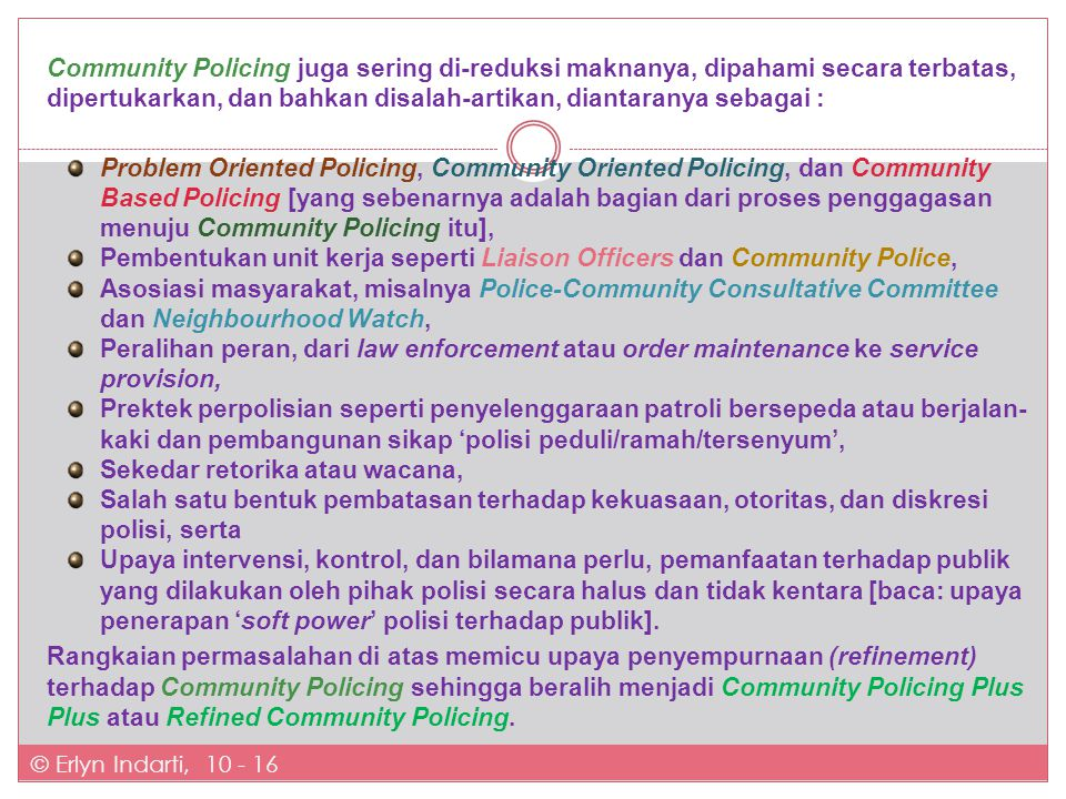 Pembentukan unit kerja seperti Liaison Officers dan Community Police,