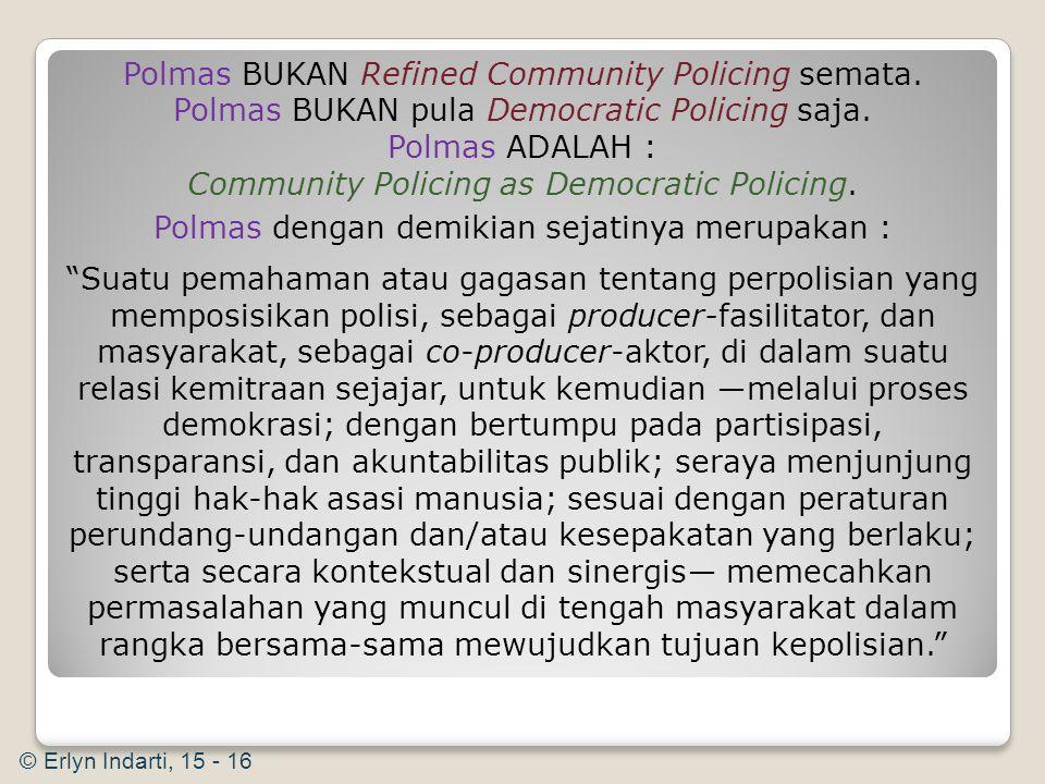 Polmas BUKAN Refined Community Policing semata.