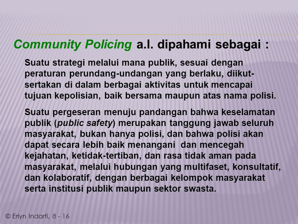 Community Policing a.l. dipahami sebagai :