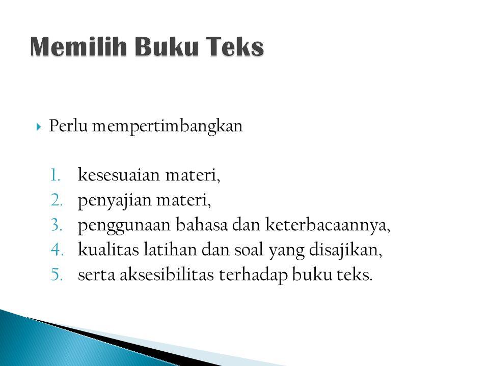 Memilih Buku Teks kesesuaian materi, penyajian materi,