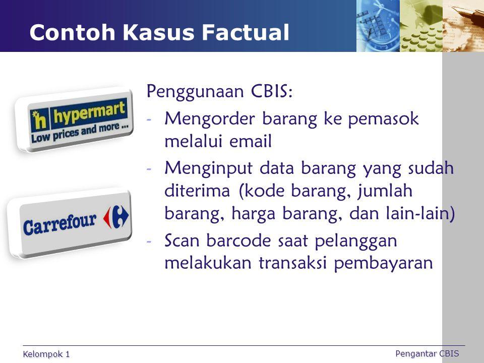 Contoh Kasus Factual Penggunaan CBIS: