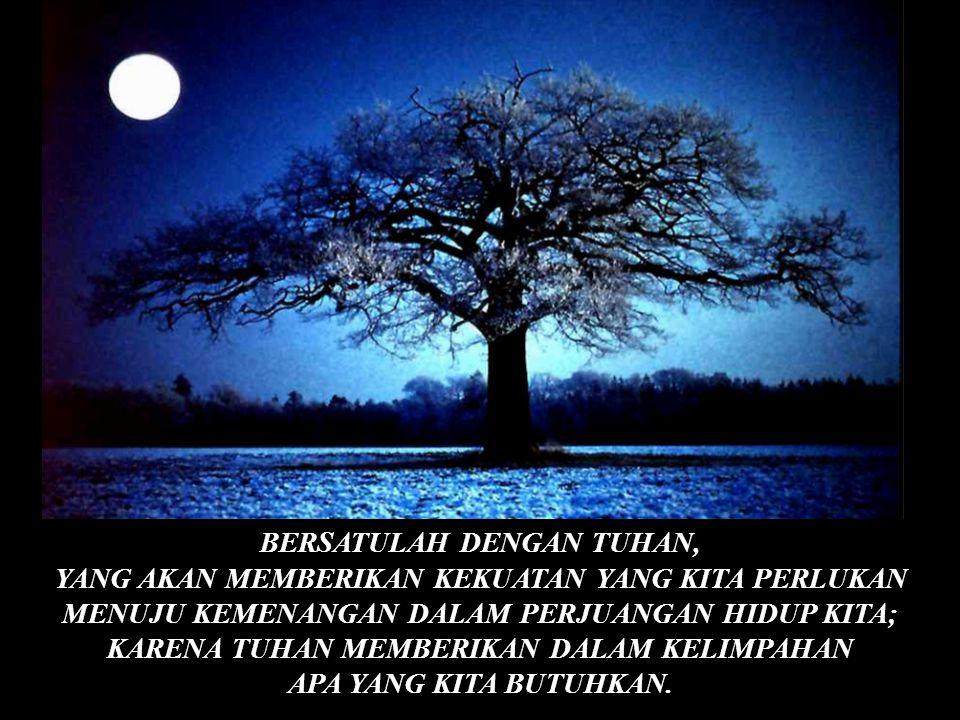 BERSATULAH DENGAN TUHAN,