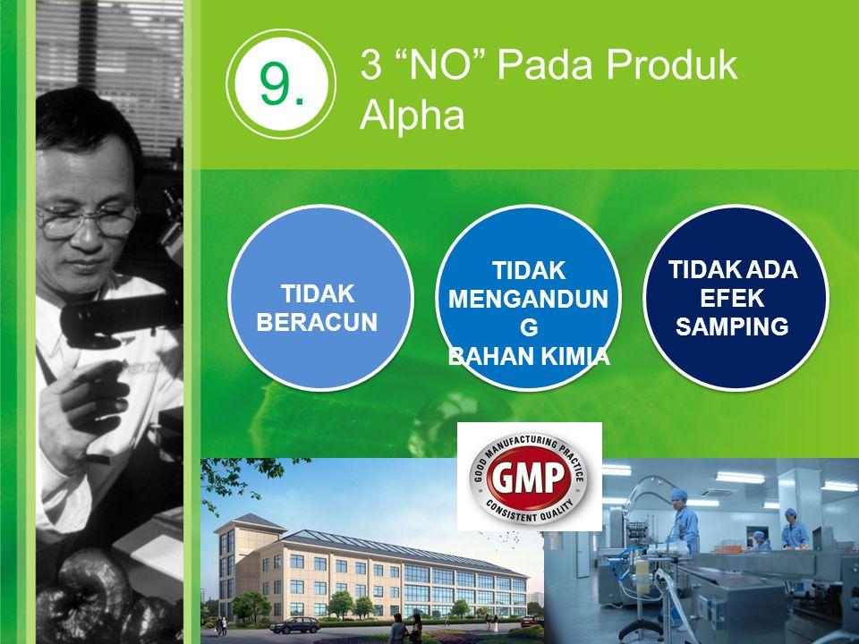 9. 3 NO Pada Produk Alpha TIDAK TIDAK ADA MENGANDUNG EFEK SAMPING