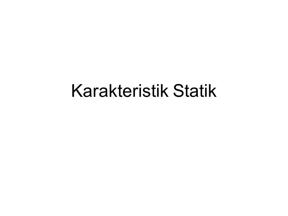 Karakteristik Statik