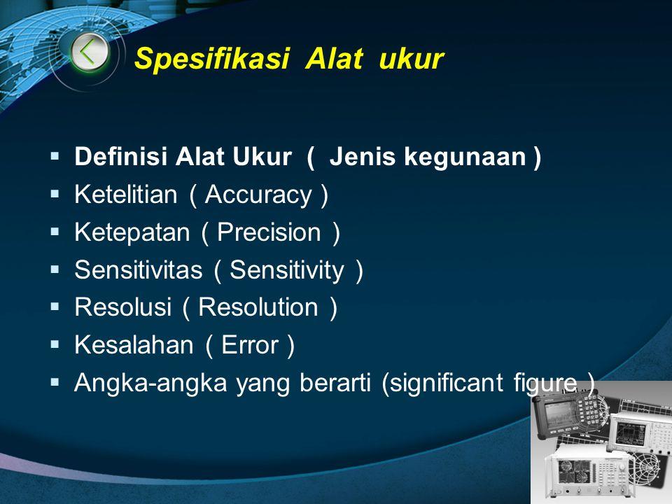 Spesifikasi Alat ukur Definisi Alat Ukur ( Jenis kegunaan )