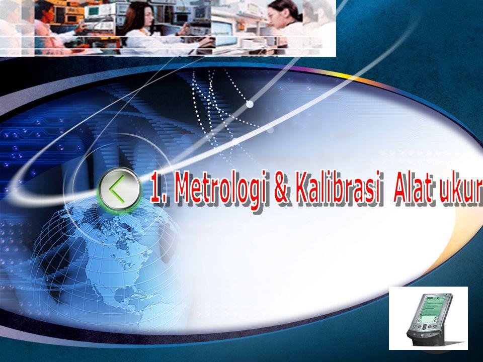 1. Metrologi & Kalibrasi Alat ukur