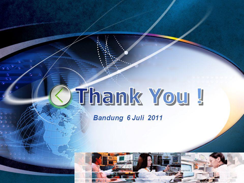 Thank You ! Bandung 6 Juli 2011 Edit your company slogan