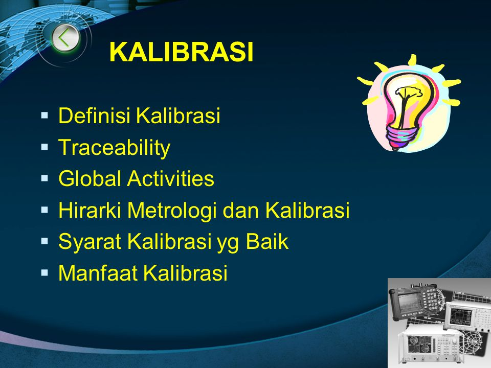 KALIBRASI Definisi Kalibrasi Traceability Global Activities