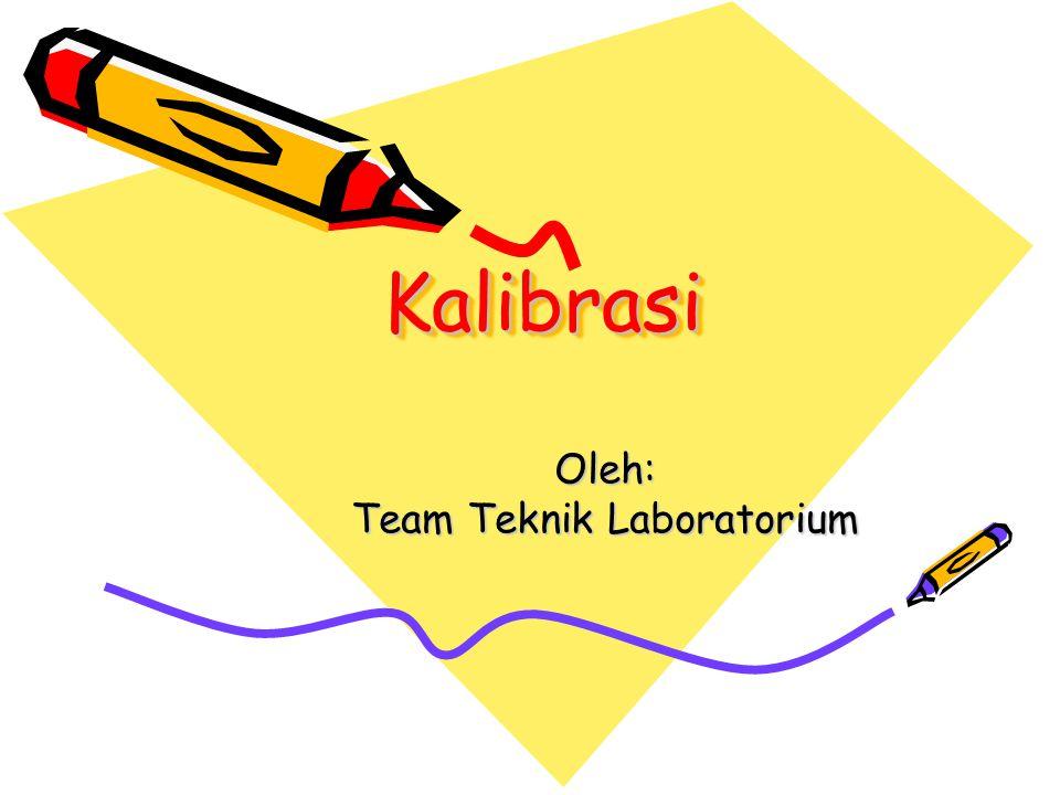 Oleh: Team Teknik Laboratorium