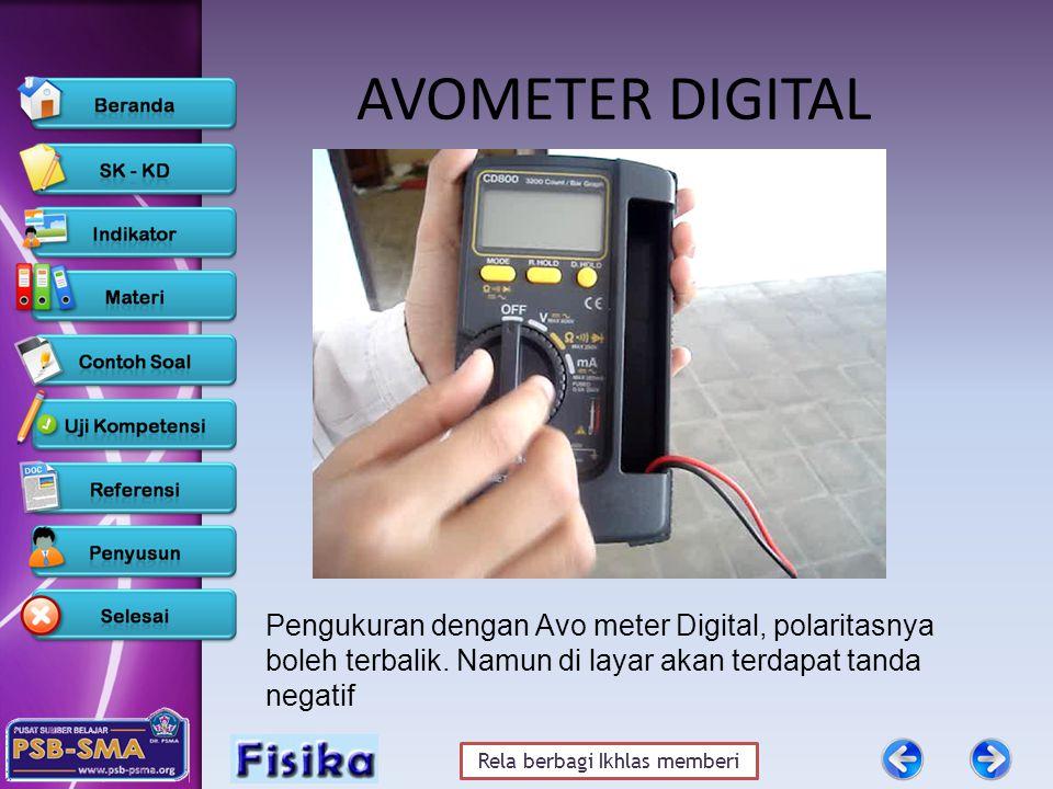 AVOMETER DIGITAL Pengukuran dengan Avo meter Digital, polaritasnya boleh terbalik.