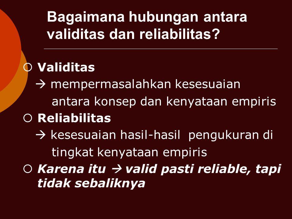 Bagaimana hubungan antara validitas dan reliabilitas