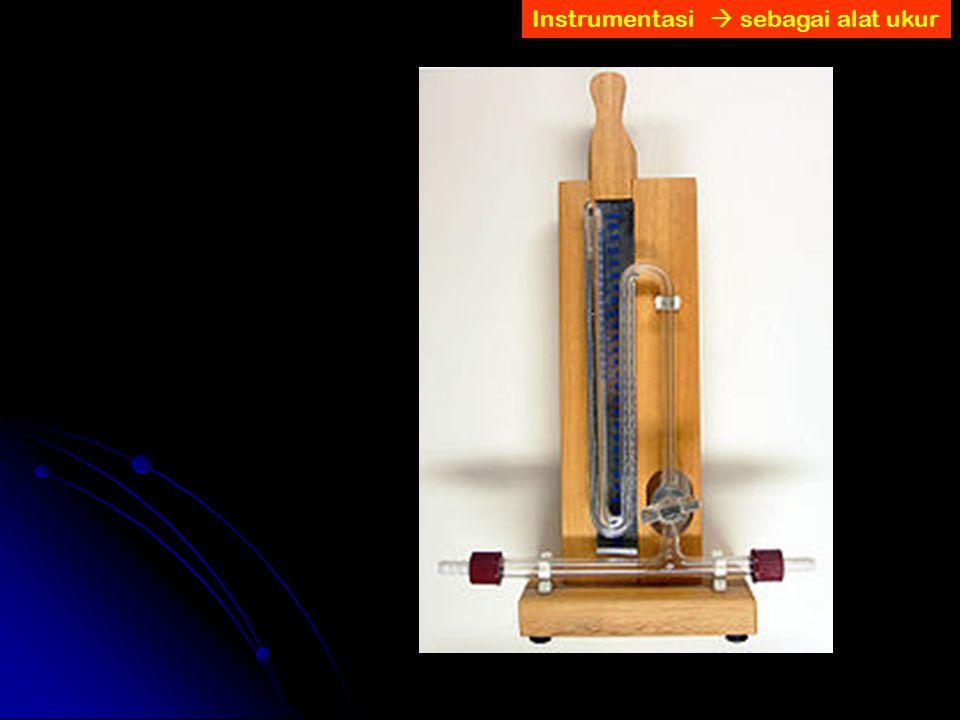Instrumentasi  sebagai alat ukur