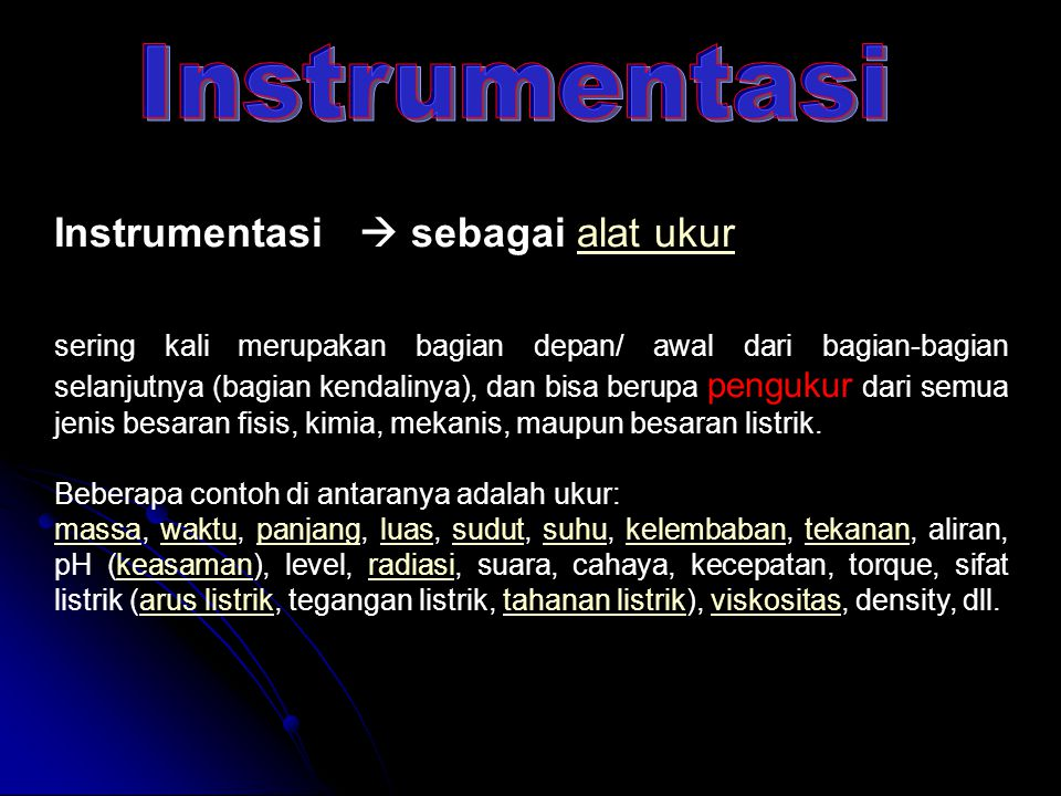 Instrumentasi Instrumentasi  sebagai alat ukur