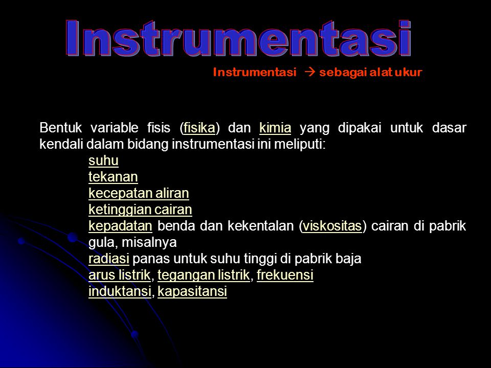 Instrumentasi Instrumentasi  sebagai alat ukur.