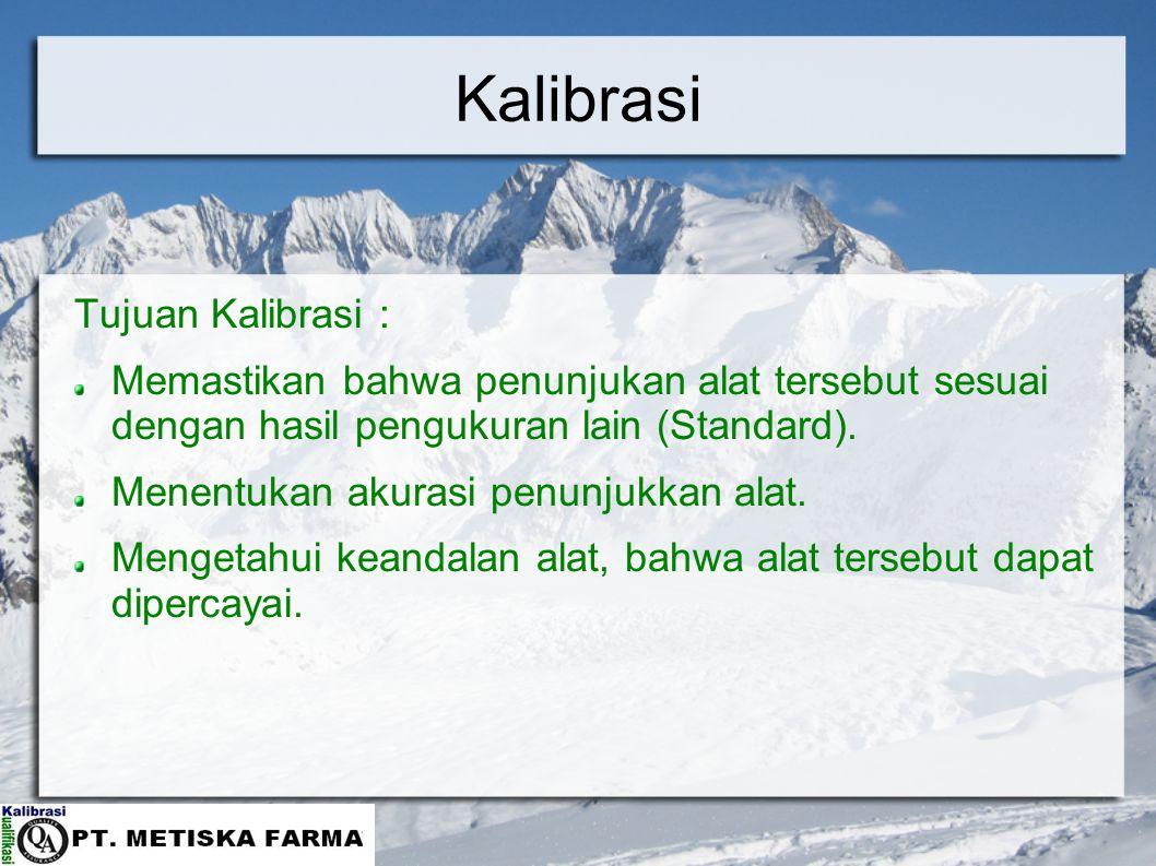 Kalibrasi Tujuan Kalibrasi :