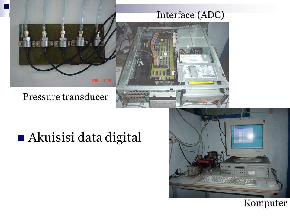 Interface (ADC) Pressure transducer Akuisisi data digital Komputer