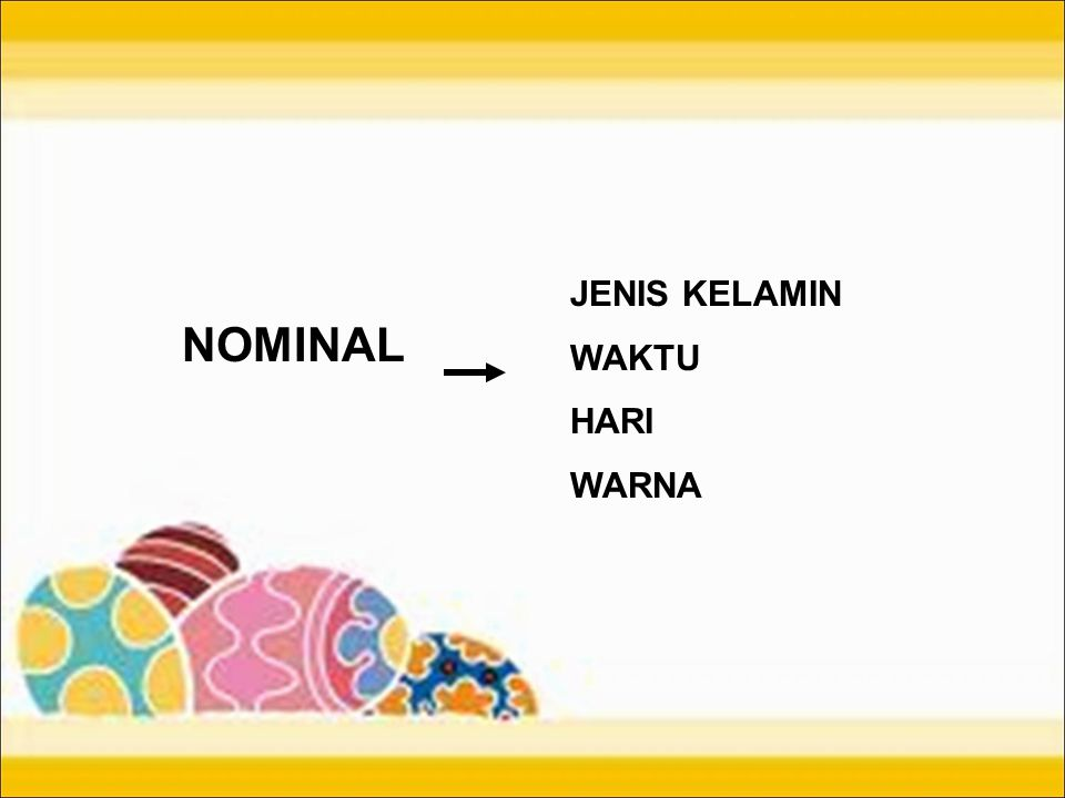 JENIS KELAMIN WAKTU HARI WARNA NOMINAL