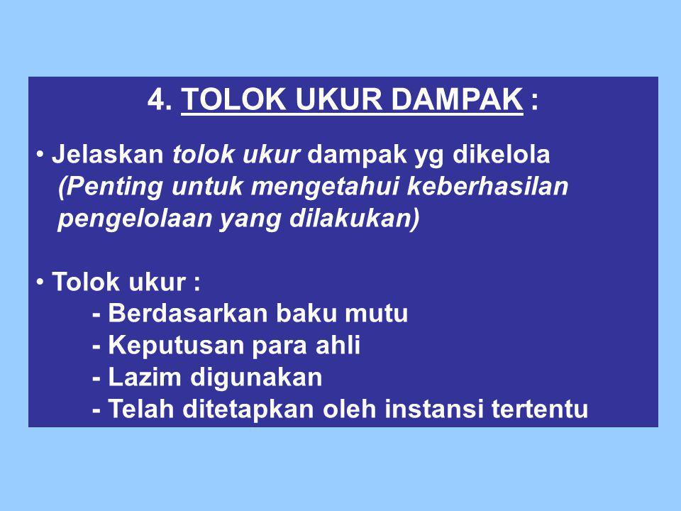 4. TOLOK UKUR DAMPAK : Jelaskan tolok ukur dampak yg dikelola