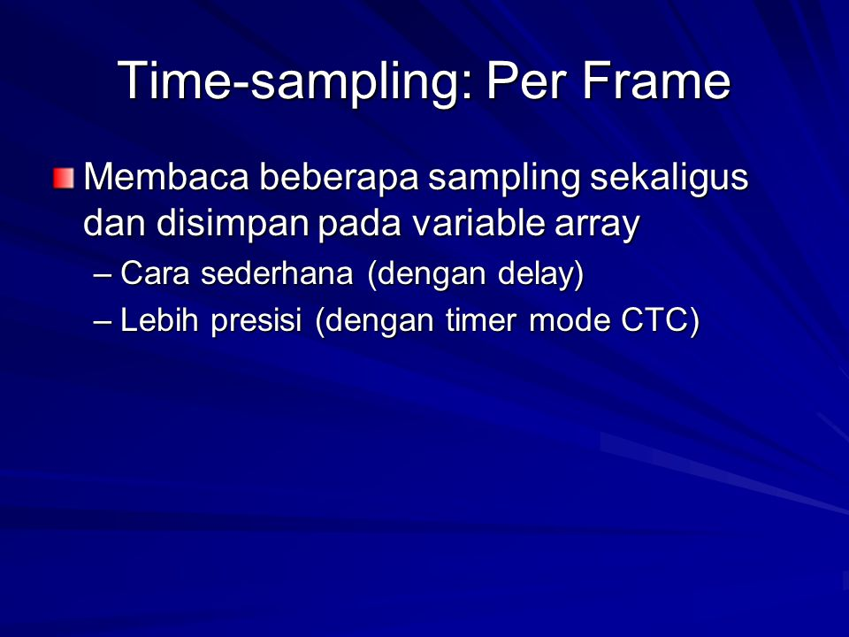 Time-sampling: Per Frame