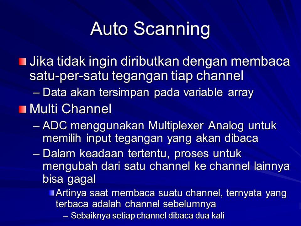 Auto Scanning Jika tidak ingin diributkan dengan membaca satu-per-satu tegangan tiap channel. Data akan tersimpan pada variable array.