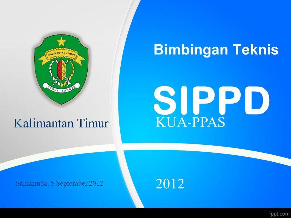SIPPD Bimbingan Teknis KUA-PPAS 2012 Kalimantan Timur