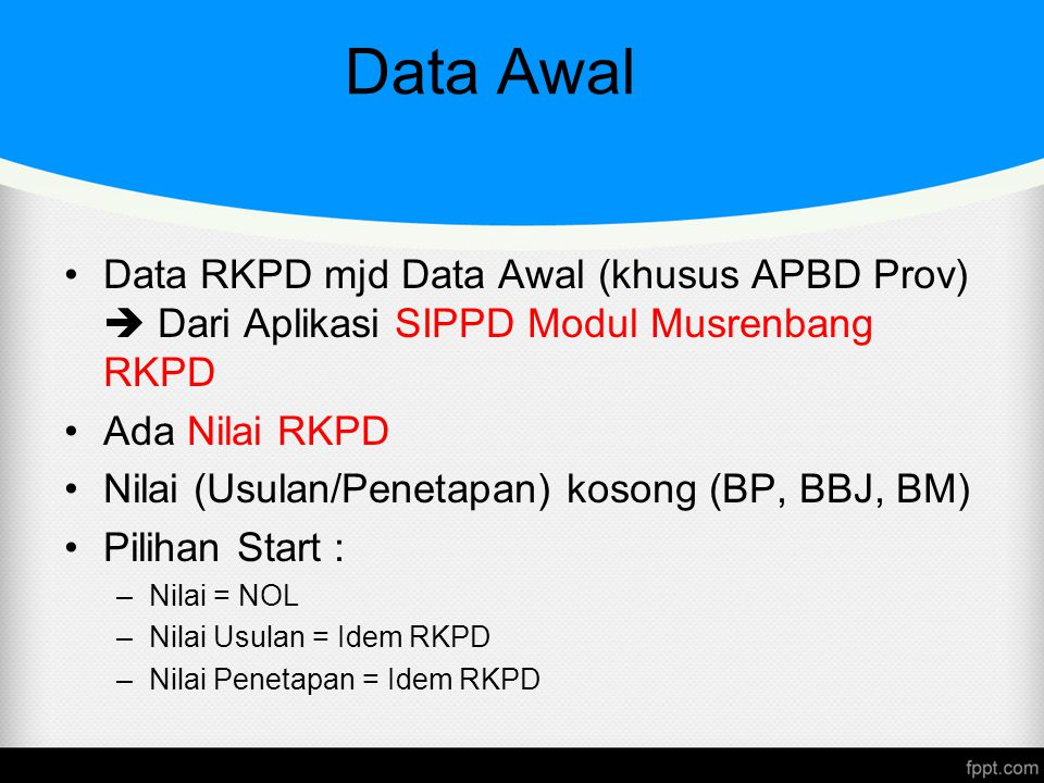 Data Awal Data RKPD mjd Data Awal (khusus APBD Prov)  Dari Aplikasi SIPPD Modul Musrenbang RKPD. Ada Nilai RKPD.
