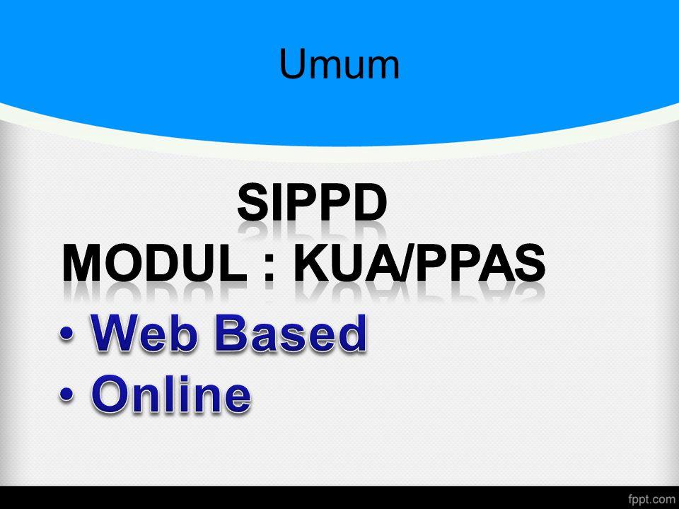 Umum SIPPD MODUL : KUA/PPAS Web Based Online