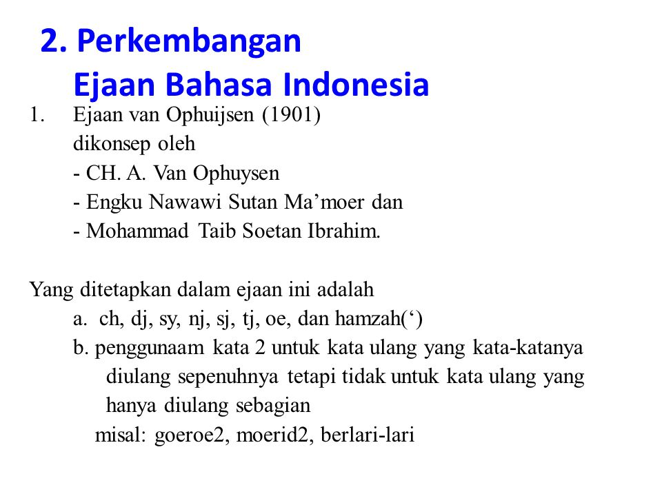 2. Perkembangan Ejaan Bahasa Indonesia