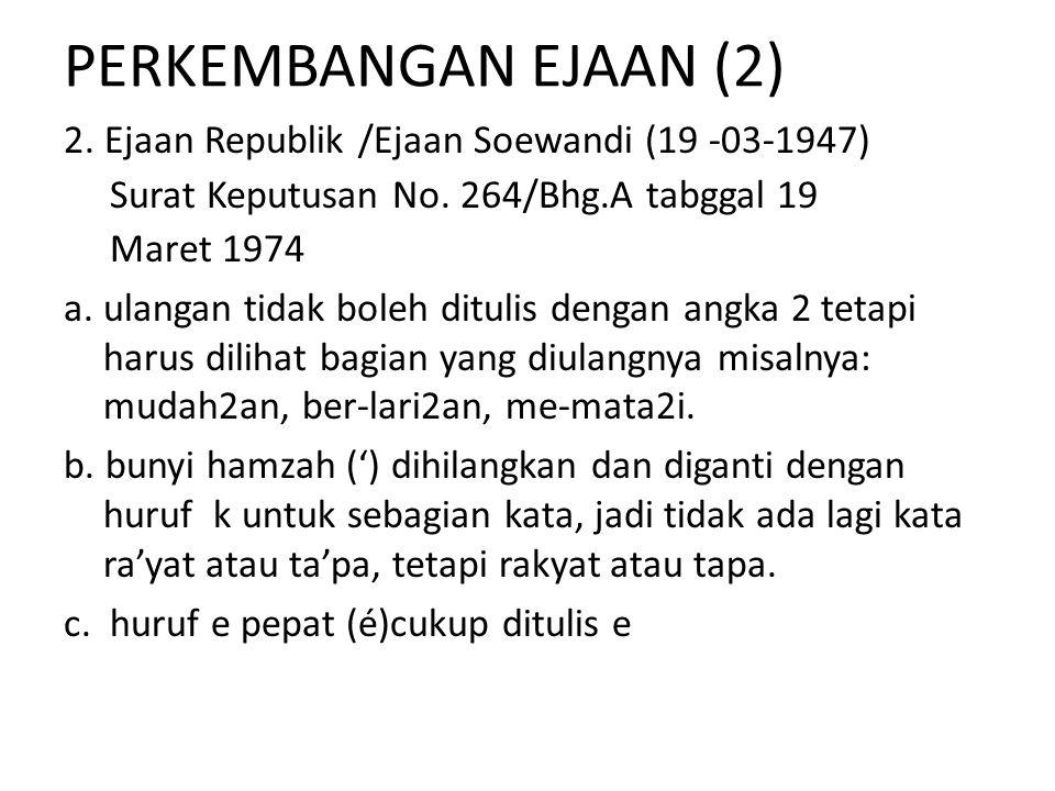 PERKEMBANGAN EJAAN (2)