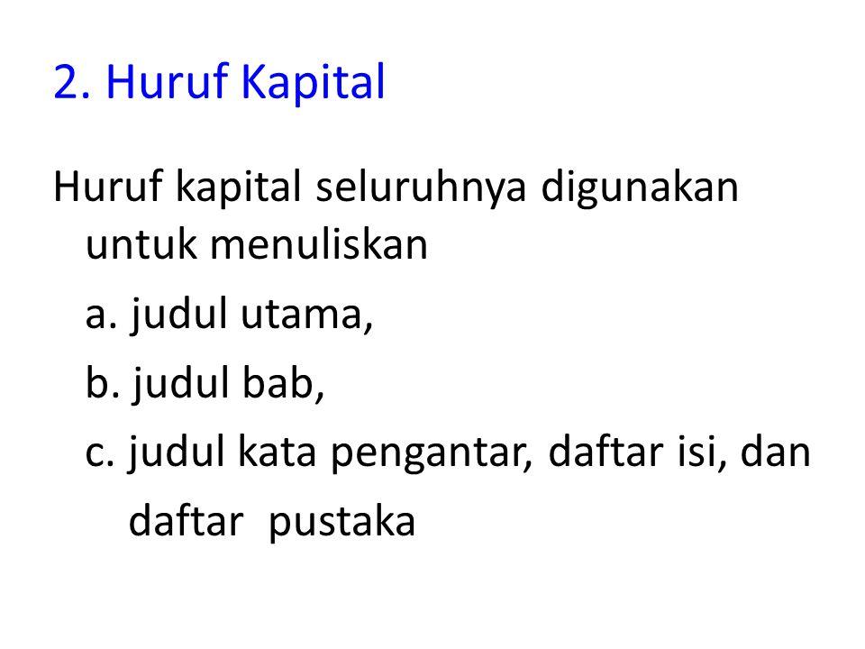 2. Huruf Kapital