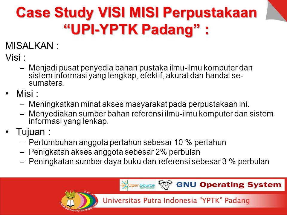 Case Study VISI MISI Perpustakaan UPI-YPTK Padang :