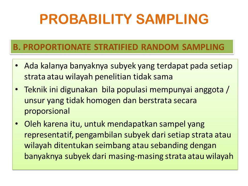 PROBABILITY SAMPLING B. PROPORTIONATE STRATIFIED RANDOM SAMPLING