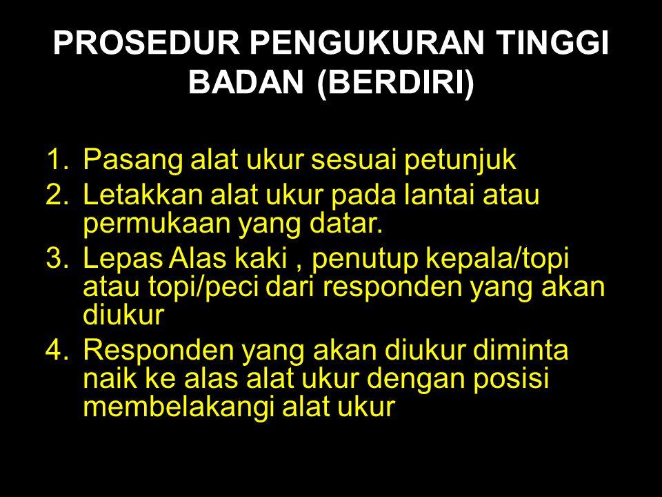 PROSEDUR PENGUKURAN TINGGI BADAN (BERDIRI)