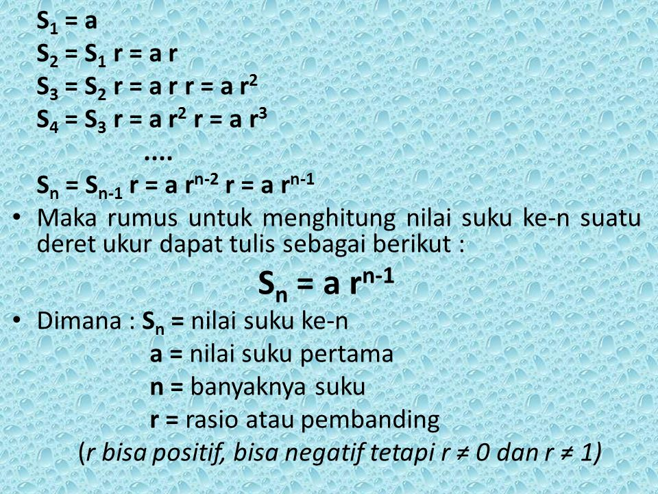 Sn = a rn-1 S1 = a S2 = S1 r = a r S3 = S2 r = a r r = a r2
