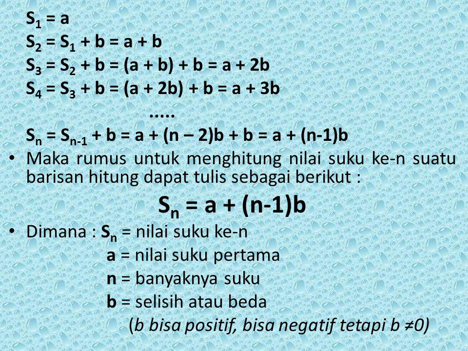 Sn = a + (n-1)b S1 = a S2 = S1 + b = a + b