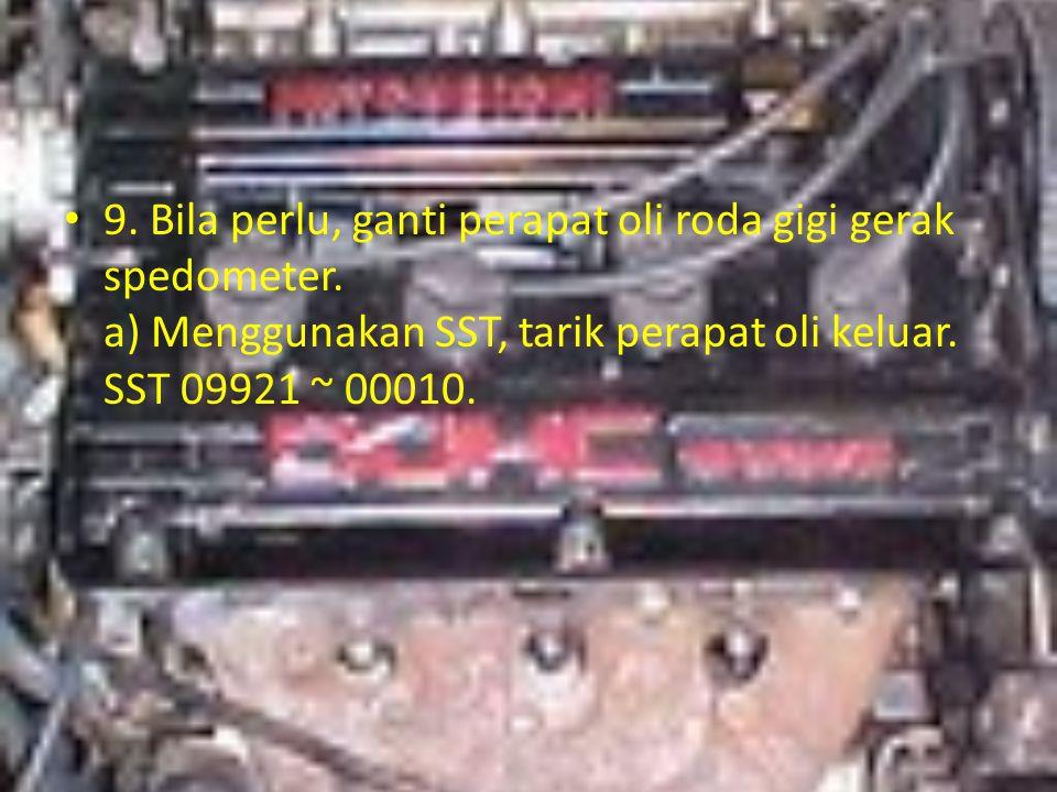 9. Bila perlu, ganti perapat oli roda gigi gerak spedometer