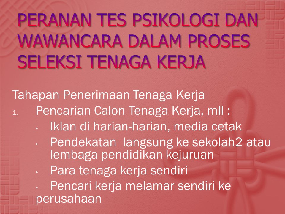 Peranan tes psikologi dan wawancara dalam proses seleksi tenaga kerja