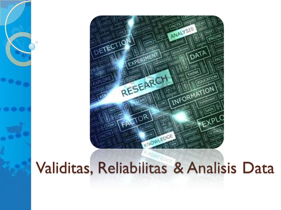 Validitas, Reliabilitas & Analisis Data