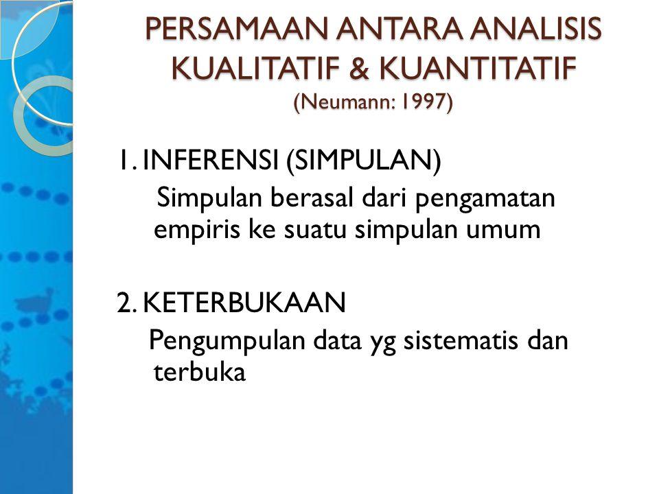 PERSAMAAN ANTARA ANALISIS KUALITATIF & KUANTITATIF (Neumann: 1997)
