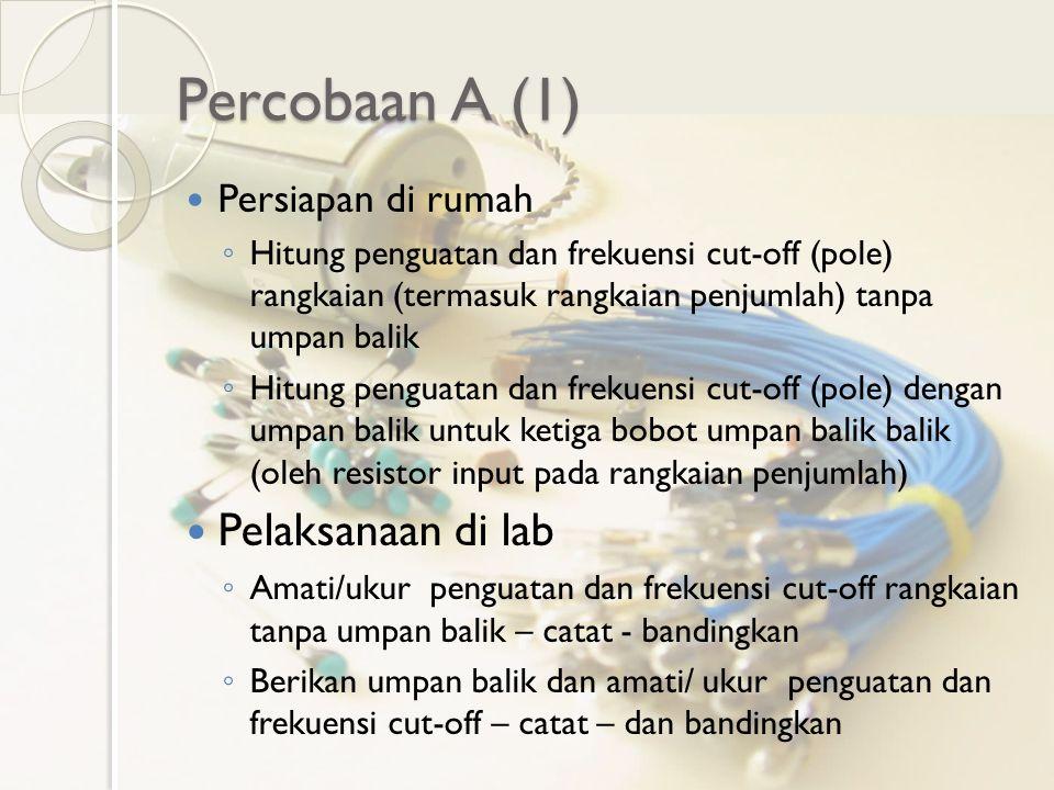 Percobaan A (1) Pelaksanaan di lab Persiapan di rumah