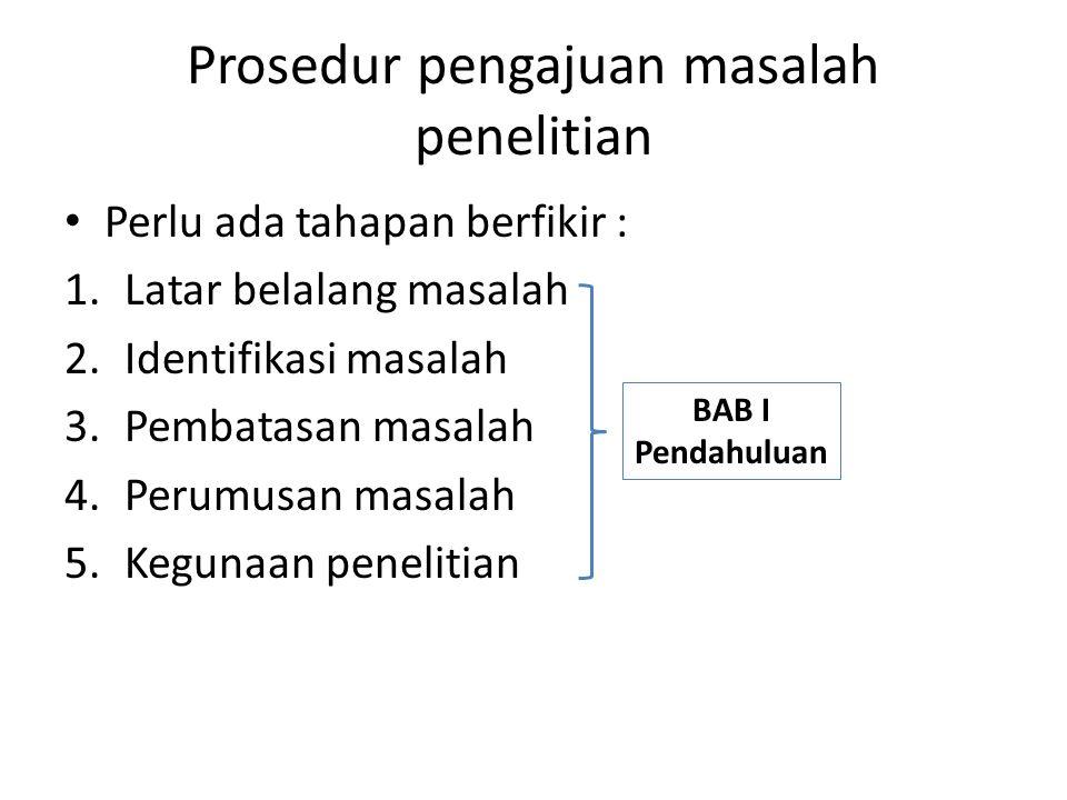 Prosedur pengajuan masalah penelitian