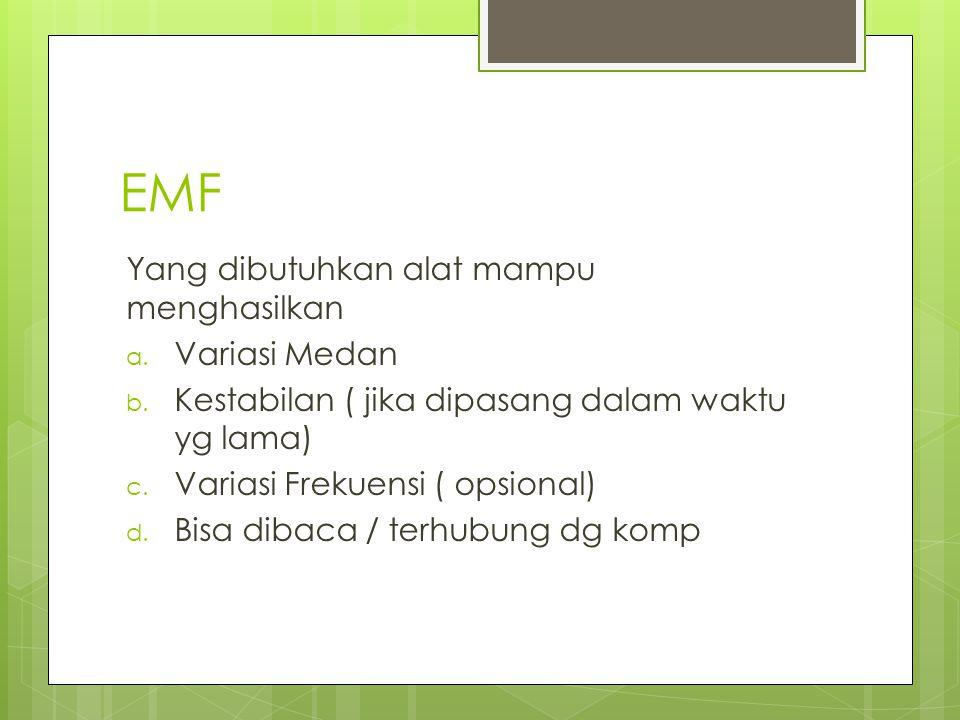 EMF Yang dibutuhkan alat mampu menghasilkan Variasi Medan