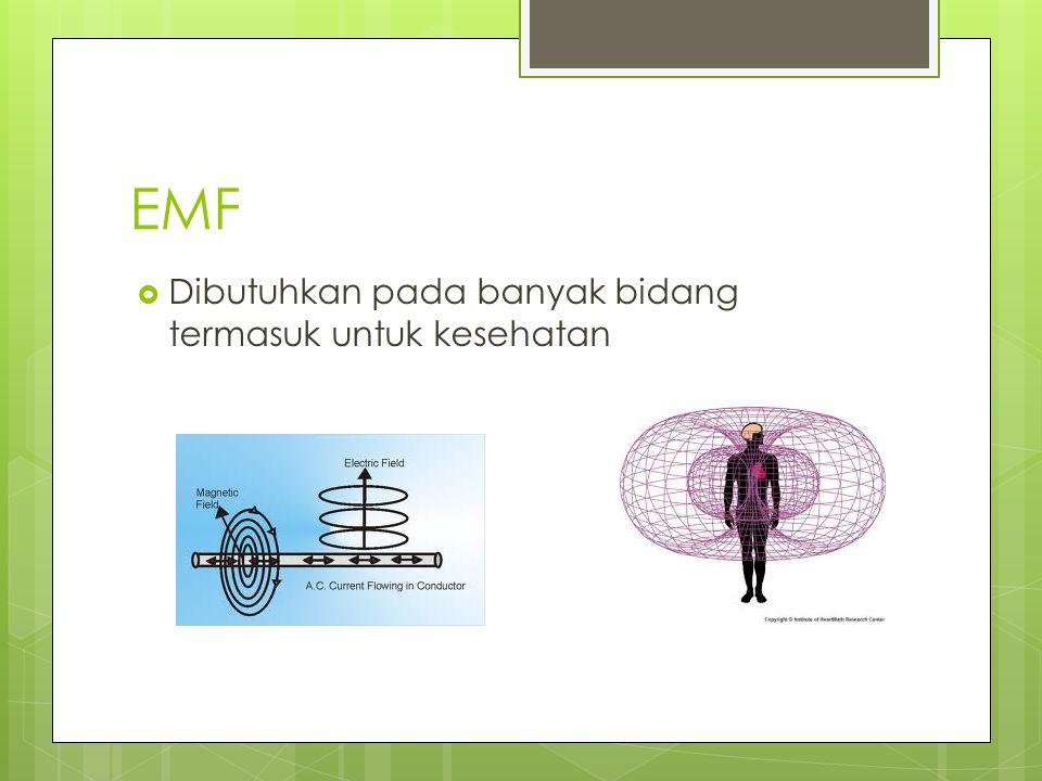 EMF Dibutuhkan pada banyak bidang termasuk untuk kesehatan