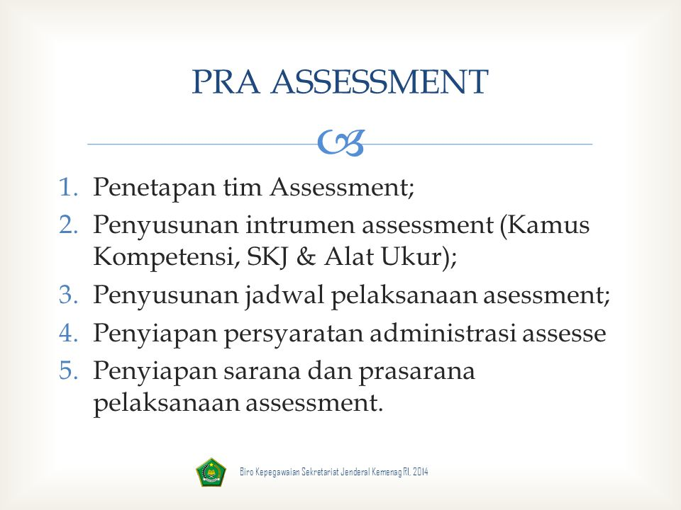 PRA ASSESSMENT Penetapan tim Assessment;