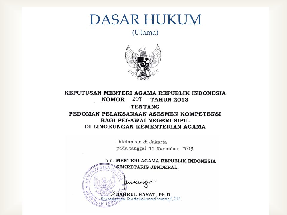 DASAR HUKUM (Utama) Biro Kepegawaian Sekretariat Jenderal Kemenag RI, 2014